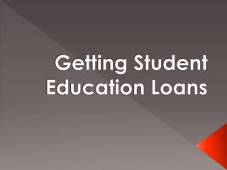 Getting Student Education Loans