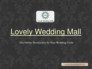 Lovely Wedding Mall - Specialize in Providing Indian Wedding Cards in London