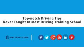Top-notch Driving Tips Never Taught In Most Driving Training School