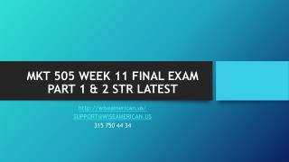 MKT 505 WEEK 11 FINAL EXAM PART 1 & 2 STR LATEST