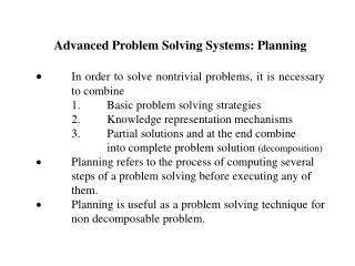 Advanced Problem Solving Systems: Planning In order to solve nontrivial problems, it is necessary 	to combine 	1.	Basic