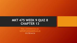 MKT 475 WEEK 9 QUIZ 8 CHAPTER 13