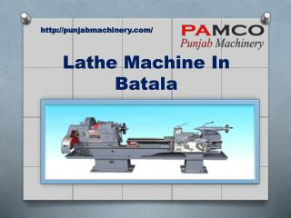 Lathe Machine In Batala- Punjabmachinery.com- Drilling Machine in Batala- Milling machine in Batala