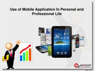 Use of Mobile Application In Personal and Professional Life