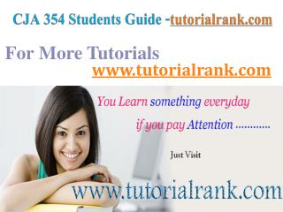 CJA 354 Course Success Begins/tutorialrank.com