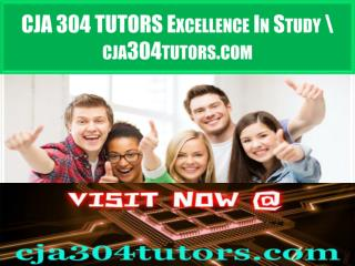 CJA 304 TUTORS Excellence In Study \ cja304tutors.com