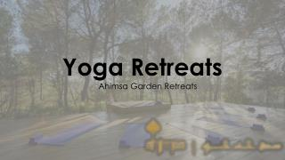 Yoga | Yoga Studios | Yoga poses | Yoga Treatments - Ahimsa Garden Retreats