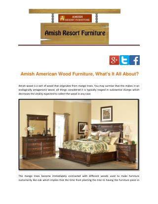 Amish American Wood Furniture, What's It All About?