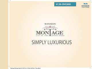 Mahagun Montage- Hot Project Of Crossing Republik Ghaziabad