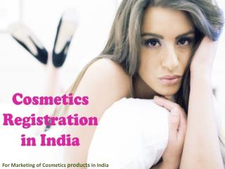 Assisting Cosmetics Registration in India for Cosmetics products