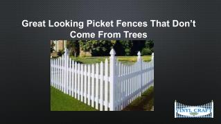 Great Looking Picket Fences That Don't Come From Trees