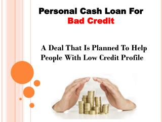 Throw Out Your Credit Difficulties With Personal Cash Loans For Bad Credit