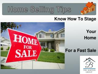 Home Selling Tips Know How to Stage Your Home for a Fast Sale