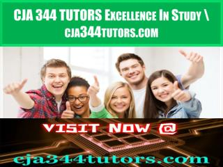 CJA 344 TUTORS Excellence In Study \ cja344tutors.com