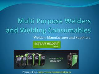 Multi Purpose Welders and Welding Consumables Manufacturer