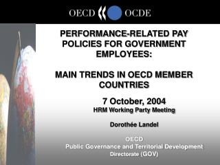 PERFORMANCE-RELATED PAY POLICIES FOR GOVERNMENT EMPLOYEES:  MAIN TRENDS IN OECD MEMBER COUNTRIES