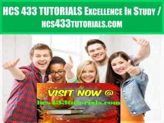 HCS 433 TUTORIALS Excellence In Study / hcs433tutorials.com