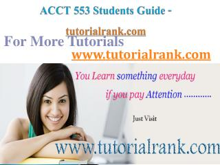 ACCT 553 Course Success Begins/tutorialrank.com