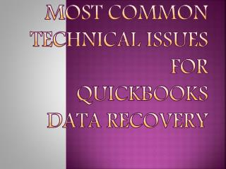 Most common technical issues for QuickBooks Data Recovery