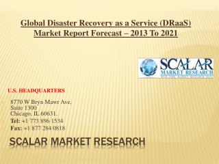 Global Disaster Recovery as a Service (DRaaS) Market by Service, Market Dynamics, Market Segmentation, and Market Geogra
