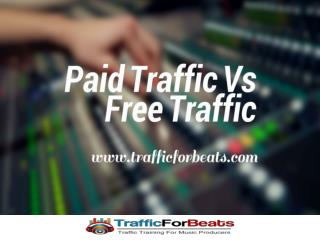 Beatmakers - Paid Vs Free Traffic