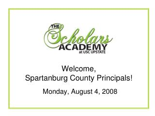 Welcome,  Spartanburg County Principals!