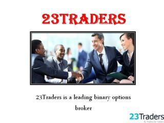 23traders is a great leading binary options broker