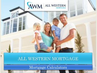 Mortgage Calculators | All Western Mortgage
