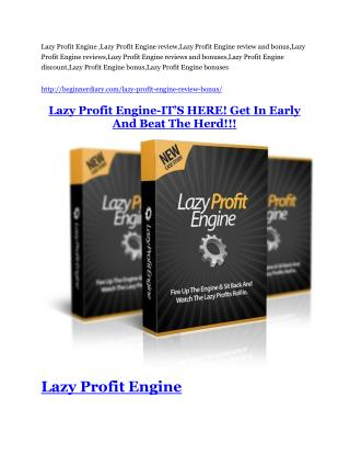 Lazy Profit Engine REVIEW and GIANT $21600 bonuses