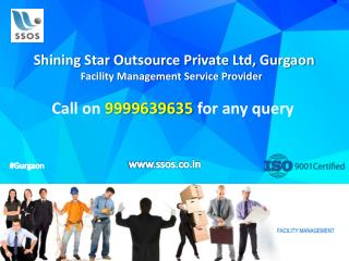 For Housekeeping Services Contact SSOS Facility Management Services Gurgaon Dial 9999639635