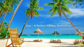 Goa - A Perfect Holiday Destination