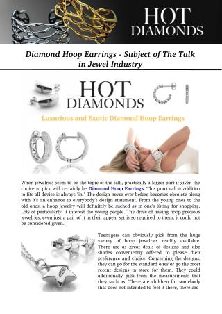 Diamond Hoop Earrings - Subject of The Talk in Jewel Industry