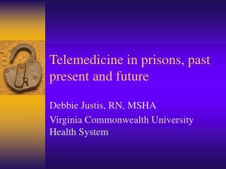 Telemedicine in prisons, past present and future