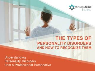 The Types of Personality Disorders and How to Recognize Them