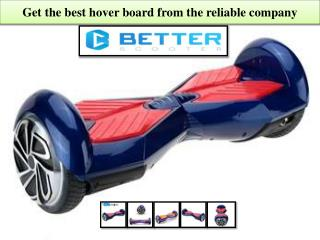 Get the best hover board from the reliable company