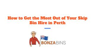 How To Get The Most Out Of Your Skin Bin Hire Perth
