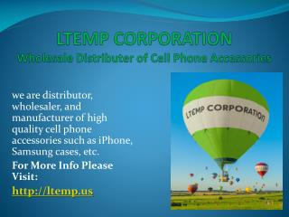 Ltemp Corporation - Buy Cheap Wholesale Cell Phone Accessories