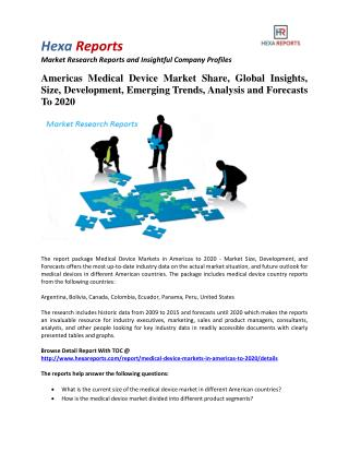 Americas Medical Device Market Insights, Development and Analysis To 2020: Hexa Reports