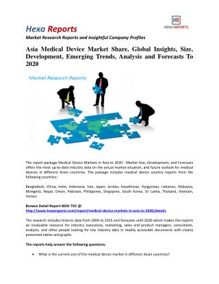 Asia Medical Device Market Size, Emerging Trends and Overview To 2020: Hexa Reports