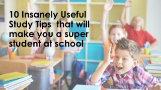 10 insanely useful study tips that will make you a super student at school | Ebenezer