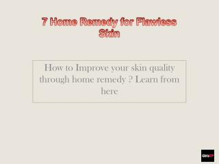 Beauty Tips for Ladies - 7 Home Remedy for Flawless Skin