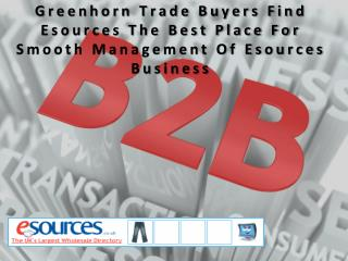 Greenhorn Trade Buyers Find Esources The Best Place For Smooth Management Of Esources Business