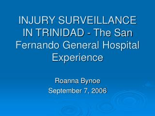 INJURY SURVEILLANCE IN TRINIDAD - The San Fernando General Hospital Experience