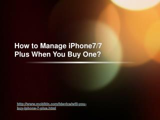 How to manage iPhone7/7 Plus when you buy one?
