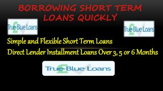 Borrowing Short Term Loans Quickly