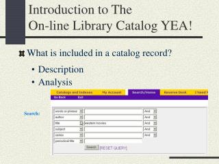 Introduction to The  On-line Library Catalog YEA!