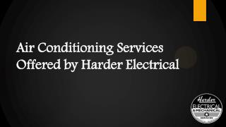 Air Conditioning Services Offered by Harder Electrical