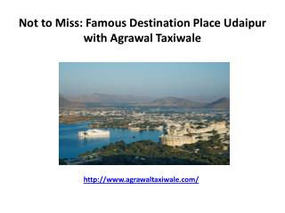 Not to Miss: Famous Destination Place Udaipur with Agrawal Taxiwale