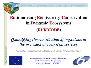 Rationalising Biodiversity Conservation  in Dynamic Ecosystems  RUBICODE  Quantifying the contribution of organisms to t