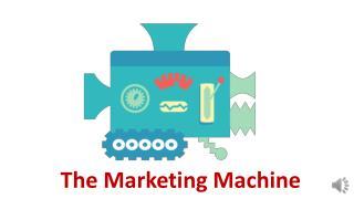 The Marketing Machine